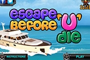 Escape Before U Die